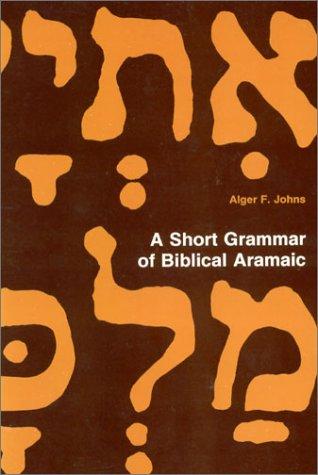 9780943872742: A Short Grammar of Biblical Aramaic (Andrews University Monographs)