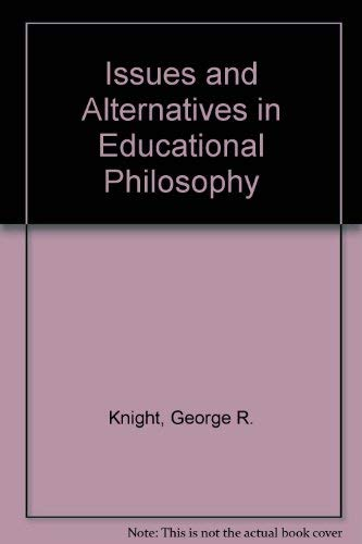 9780943872858: Issues and Alternatives in Educational Philosophy