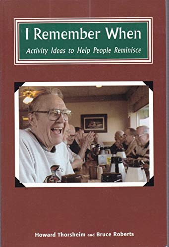 I Remember When: Activity Ideas to Help: Roberts, Bruce B.
