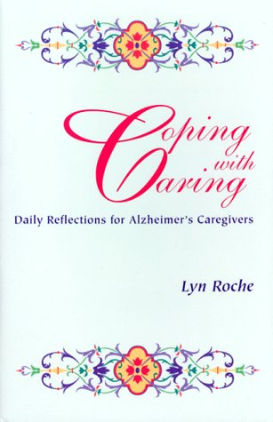 Coping With Caring: Daily Reflection for Alzheimers Caregivers: Roche, Lyn