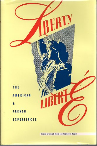 Liberty/Libert?: The American and French Experiences (Woodrow: Joseph Klaits
