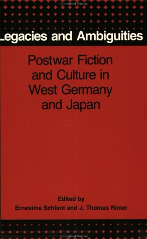 9780943875323: Legacies and Ambiguities: Postwar Fiction and Culture in West Germany and Japan