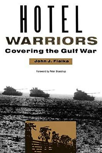 9780943875408: Hotel Warriors: Covering the Gulf War (Woodrow Wilson Center Special Studies)
