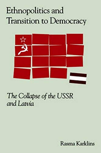 9780943875613: Ethnopolitics and the Transition to Democracy: Collapse of the USSR and Latvia