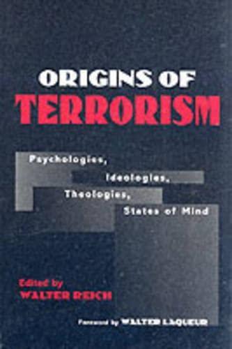 9780943875897: Origins of Terrorism: Psychologies, Ideologies, Theologies, States of Mind