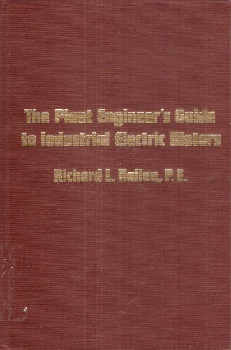 9780943876016: The plant engineer's guide to industrial electric motors