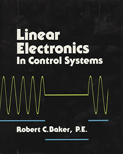 Linear Electronics in Control Systems: Robert C. Baker