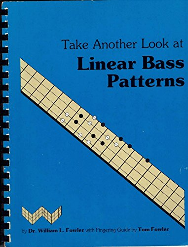 Take Another Look At Linear Bass Patterns (0943894018) by William L. Fowler