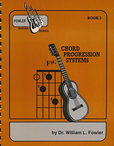 Fowler Guitar Series Book Two Chord Progression Systems2: Greatest Hits (0943894050) by William L. Fowler
