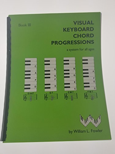 Visual Keyboard Chord Progressions Book 3 (0943894085) by William L. Fowler