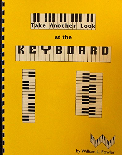 Take Another Look at the Keyboard (0943894115) by William L. Fowler