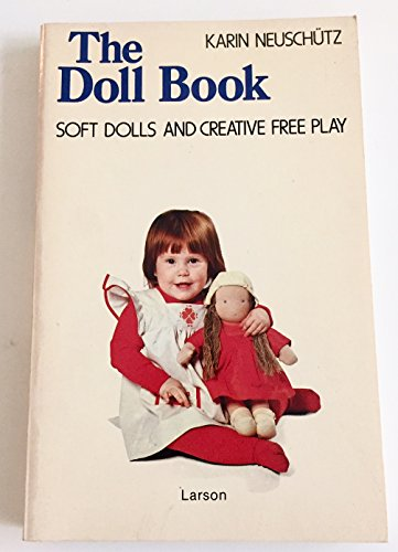 The Doll Book. Soft Dolls and Creative Free Play: Neuschütz, Karin
