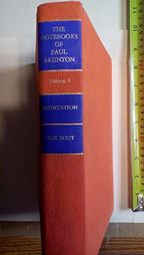 9780943914183: The Notebooks of Paul Brunton: Volume 4: Meditation / The Body