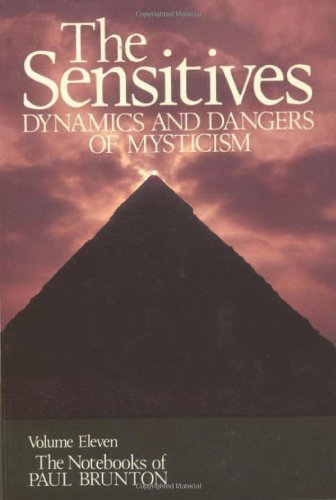 9780943914343: The Sensitives: Dynamics and Dangers of Mysticism (The Notebooks of Paul Brunton)