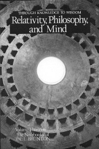 9780943914398: Relativity, Philosophy and Mind: Notebooks (Notebooks of Paul Brunton (Paperback)) (Volume 13)
