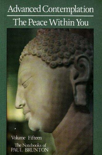 9780943914428: 15: The Notebooks of Paul Brunton: Advanced Contemplation, the Peace Within You (Notebooks of Paul Brunton (Hardcover))