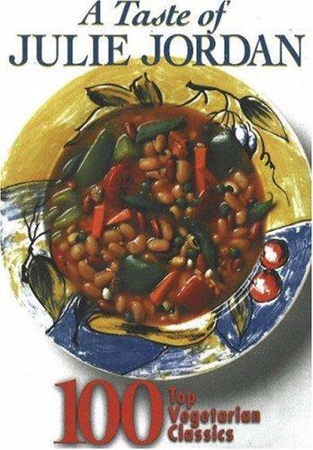 9780943914886: A Taste of Julie Jordan: 100 Top Vegetarian Classics