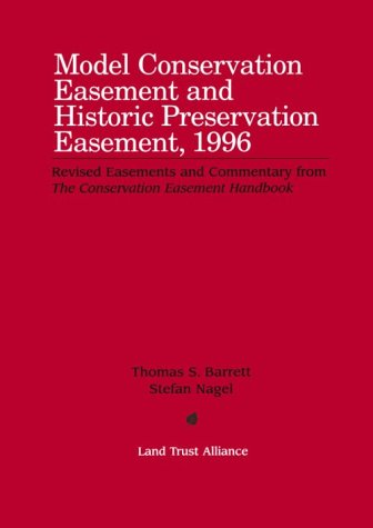 Model Conservation Easement and Historic Preservation Easement, 1996: Barret, Thomas S.; Nagel, ...