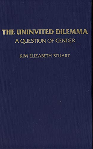 9780943920191: The Uninvited Dilemma: A Question of Gender
