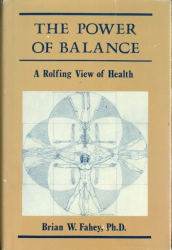 The Power of Balance: A Rolfing View of Health