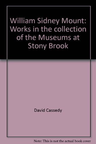 William Sidney Mount: Works in the Collection: Cassedy, David;Museums at