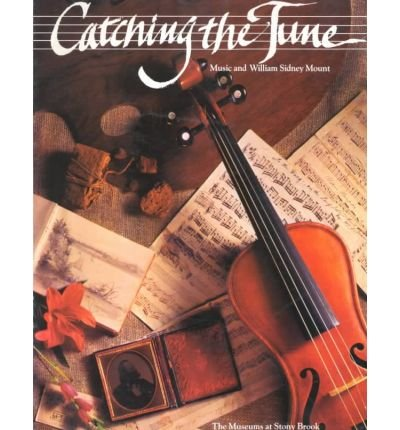 9780943924083: Catching the Tune: Music and William Sidney Mount