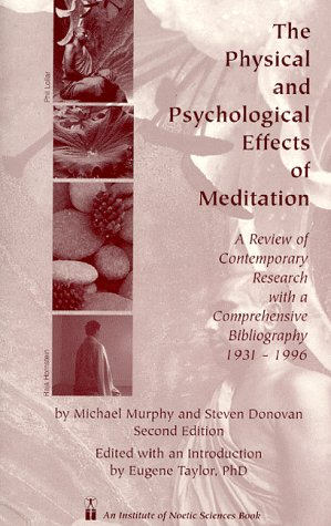 9780943951362: The Physical and Psychological Effects of Meditation: A Review of Contemporary Research With a Comprehensive Bibliography, 1931-1996