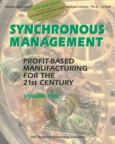 Synchronous Management: Profit-Based Manufacturing for the 21st: Srikanth, Mokshagundam L.;