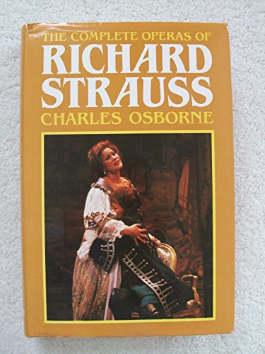 9780943955063: The complete operas of Richard Strauss