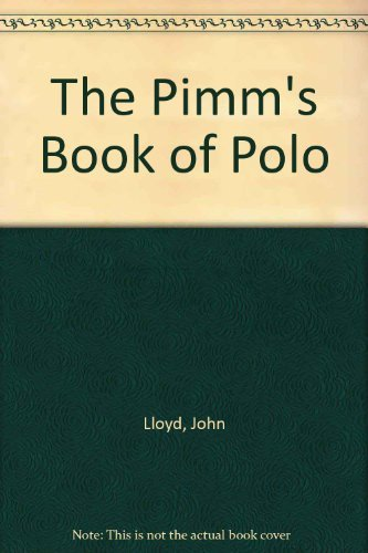9780943955179: The Pimm's Book of Polo
