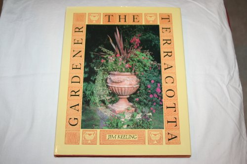 The terracotta gardener: Keeling, Jim
