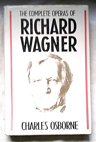 9780943955339: Complete Operas of Richard Wagner