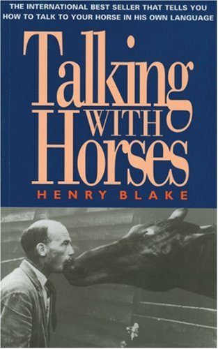 Talking With Horses: A Study of Communication: Henry Blake
