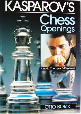 9780943955391: Kasparov's Chess Openings: A World Champion's Repertoire