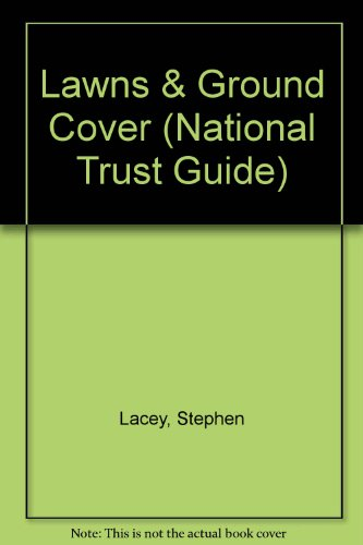 Lawns & Ground Cover (National Trust Guide): Stephen Lacey