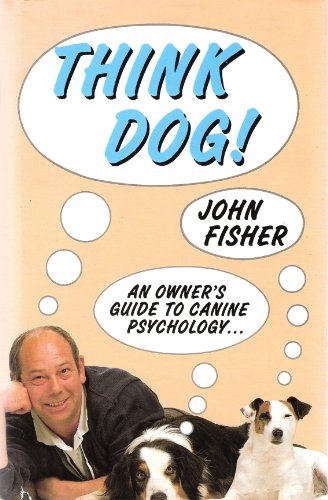 9780943955469: Think Dog!: An Owner's Guide to Canine Psychology
