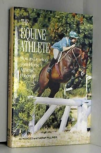 9780943955599: The Equine Athlete: How to Develop Your Horse's Athletic Potential