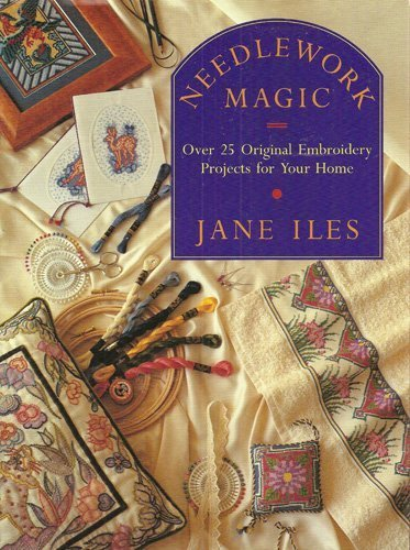 9780943955643: Needlework Magic: Over 25 Original Embroidery Projects for Your Home