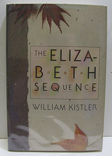 The Elizabeth Sequence: Kistler, William