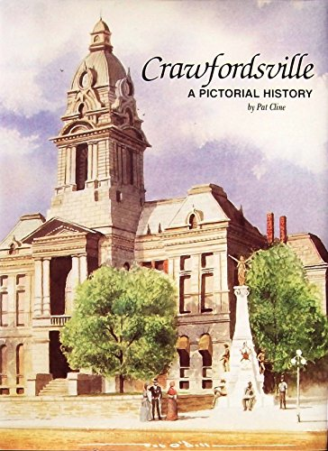 CRAWFORDSVILLE, INDIANA: A PICTORIAL HISTORY: Cline, Pat