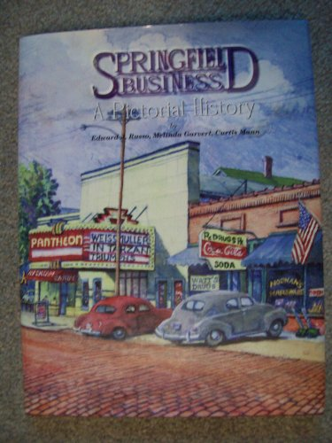 Springfield Business: A Pictorial History: Russo, Ed; Mann,