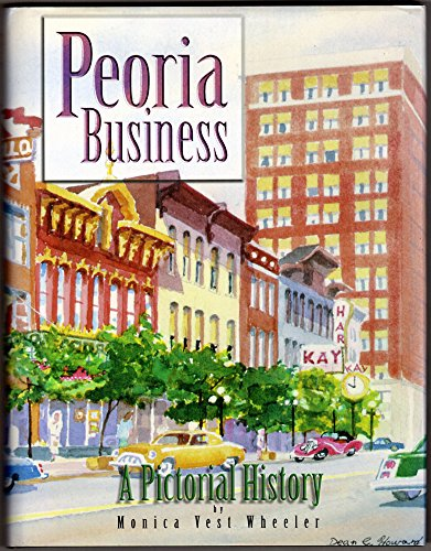 9780943963631: Peoria Business: A Pictorial History