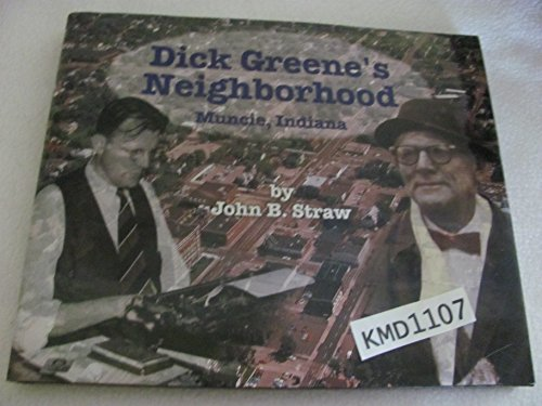 9780943963747: Dick Greene's neighborhood, Muncie, Indiana
