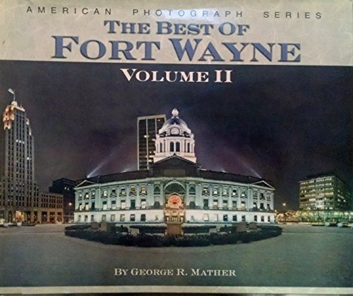 9780943963822: The Best of Fort Wayne Volume 2 (American Photograph Series)
