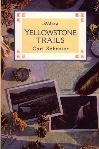 Hiking Yellowstone Trails: Schreier, Carl