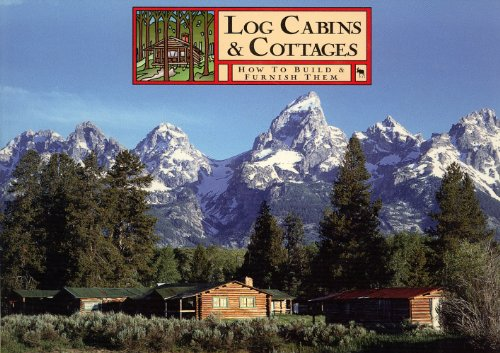 9780943972282: Log Cabins and Cottages: How to Build and Furnish Them