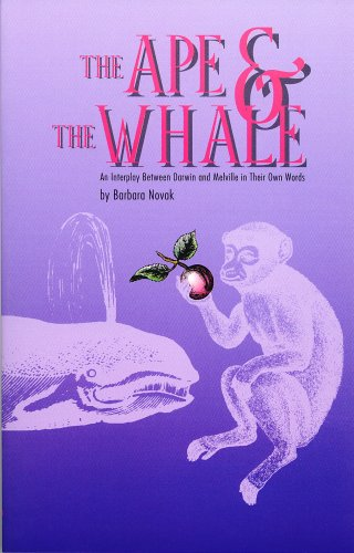 The Ape & the Whale: An Interplay Between Darwin & Melville in Their Own Words: Novak, ...