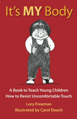 9780943990033: It's MY Body: A Book to Teach Young Children How to Resist Uncomfortable Touch (Children's safety series & abuse prevention)