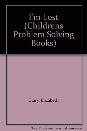 9780943990088: I'm Lost (Childrens Problem Solving Books)