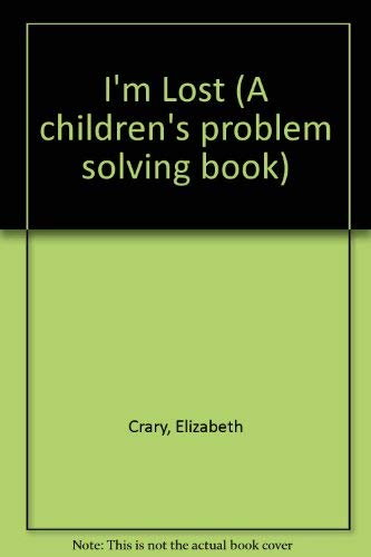 9780943990095: I'm Lost (Childrens Problems Solving Books)